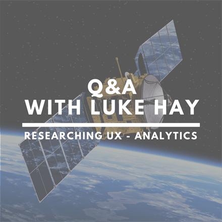 Researching UX – Analytics: Q&A with Luke Hay