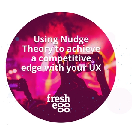 Using nudge theory to achieve a competitive advantage with your UX