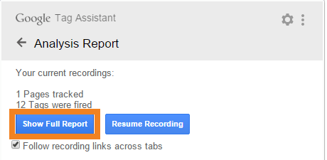 Show Full Report button of Google Tag Assistant